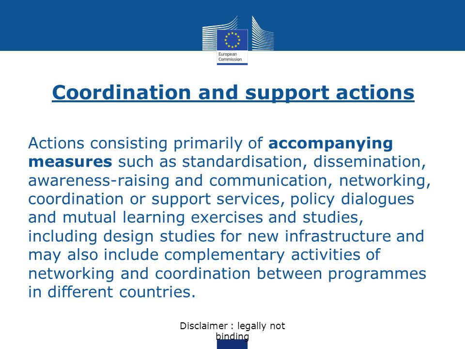 Coordination and support actions Actions consisting primarily of accompanying measures such as standardisation, dissemination, awareness-raising and c