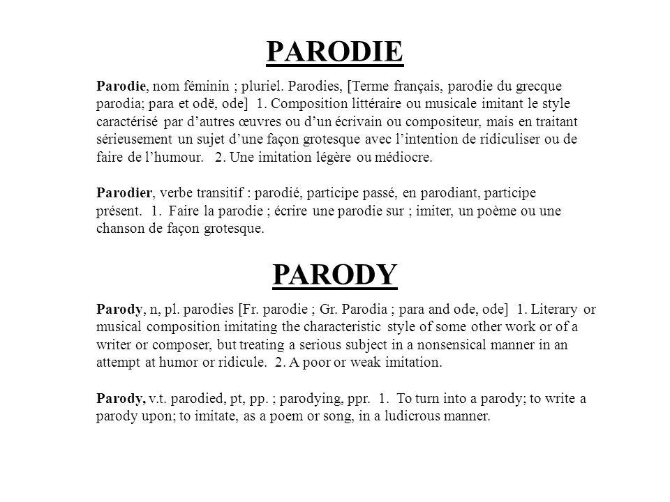 PARODIE Parodie, nom féminin ; pluriel.