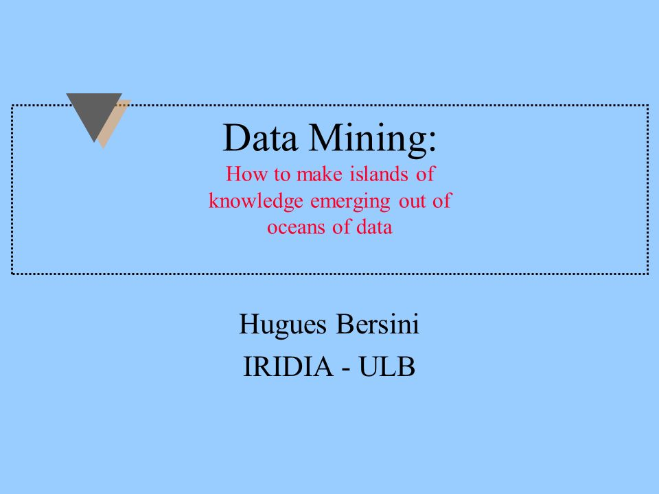 PLAN u Rapid intro to data warehouse u data mining: u two super techniques of data mining incomprehensible : Understand and predict Lazy for time series prediction Bagfs for classification