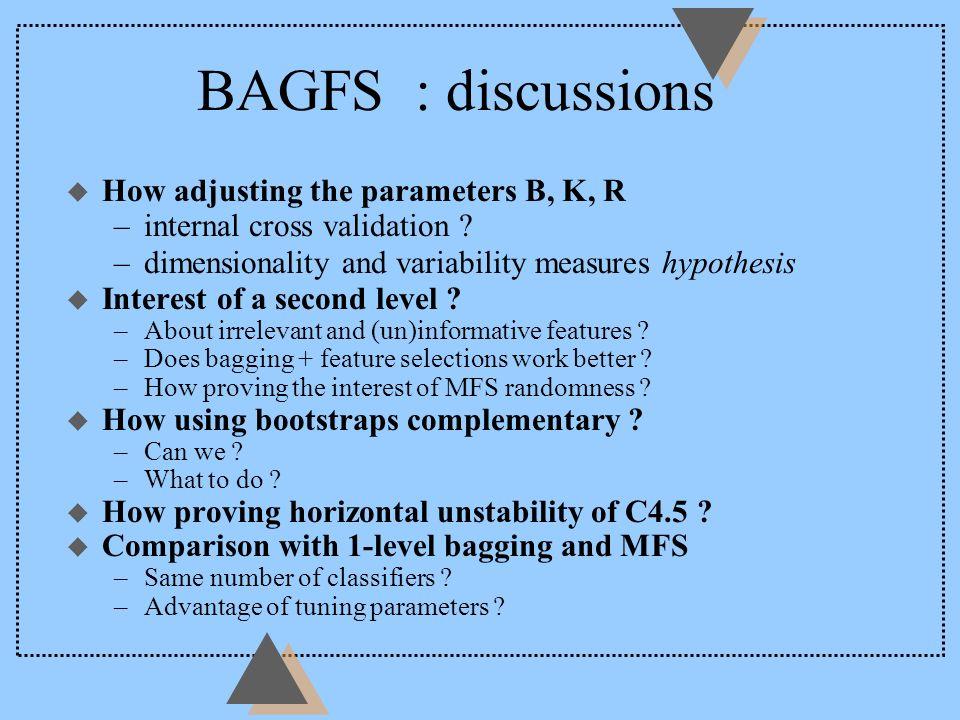 u How adjusting the parameters B, K, R –internal cross validation .