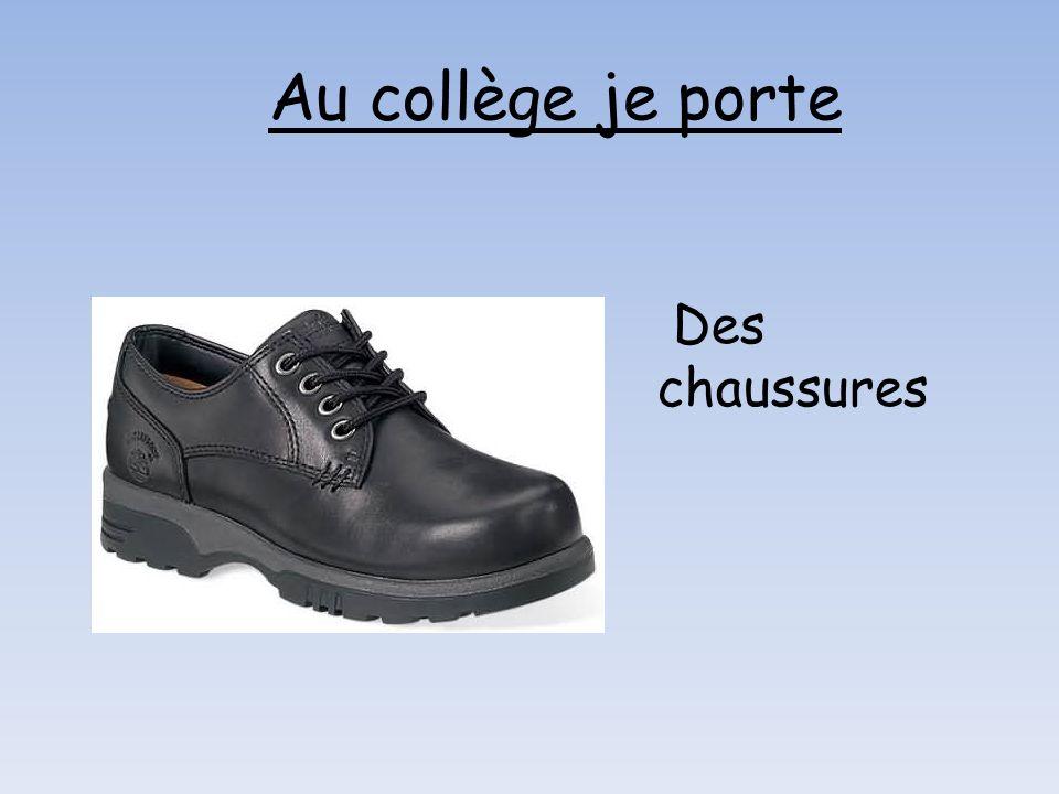 Des chaussures Au collège je porte