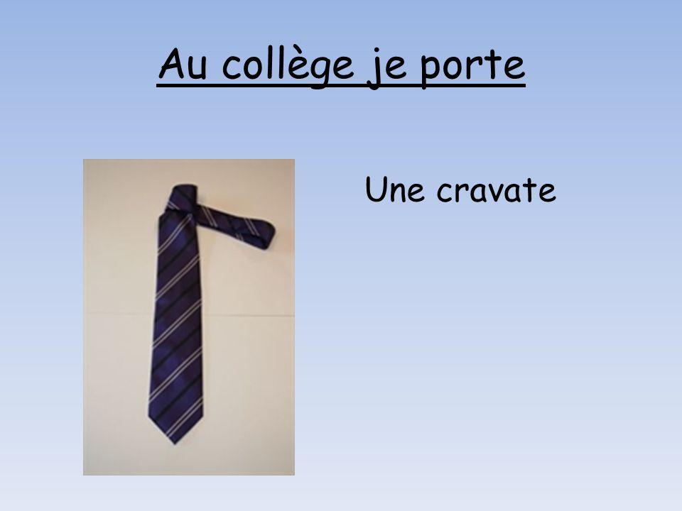 Une cravate Au collège je porte