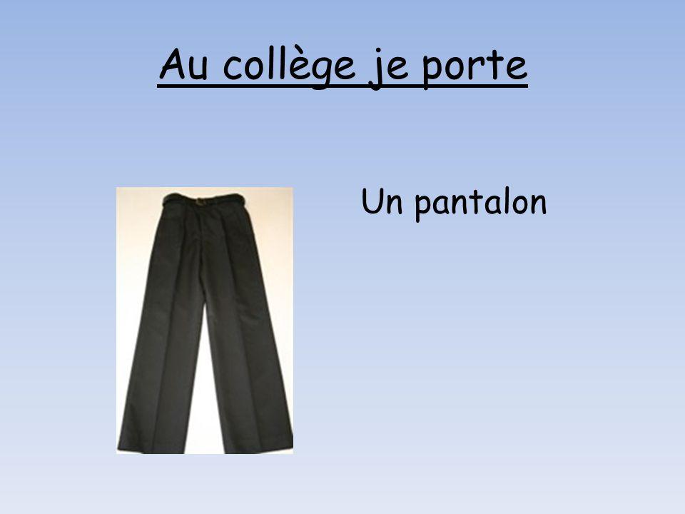 Un pantalon Au collège je porte