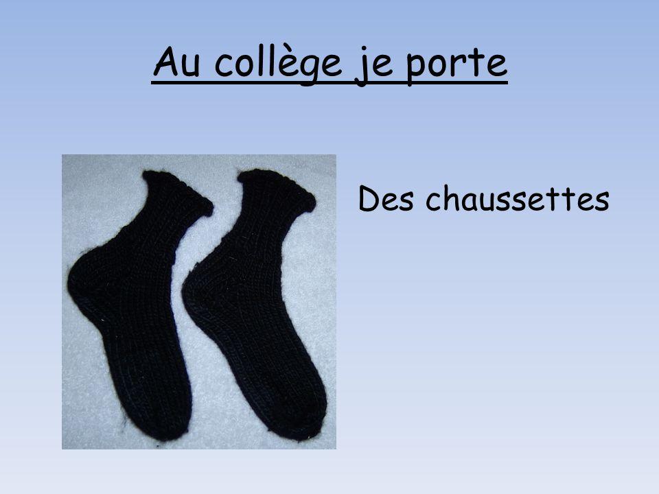 Des chaussettes Au collège je porte