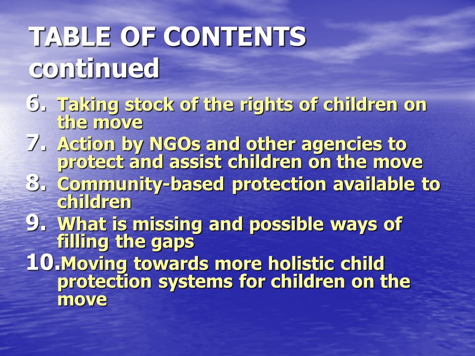 TABLE OF CONTENTS continued 6. Taking stock of the rights of children on the move 7.