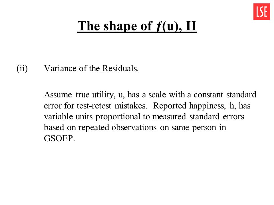 The shape of ƒ(u), II (ii)Variance of the Residuals. Assume true utility, u, has a scale with a constant standard error for test-retest mistakes. Repo
