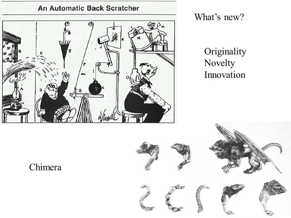 Whats new? Originality Novelty Innovation Chimera