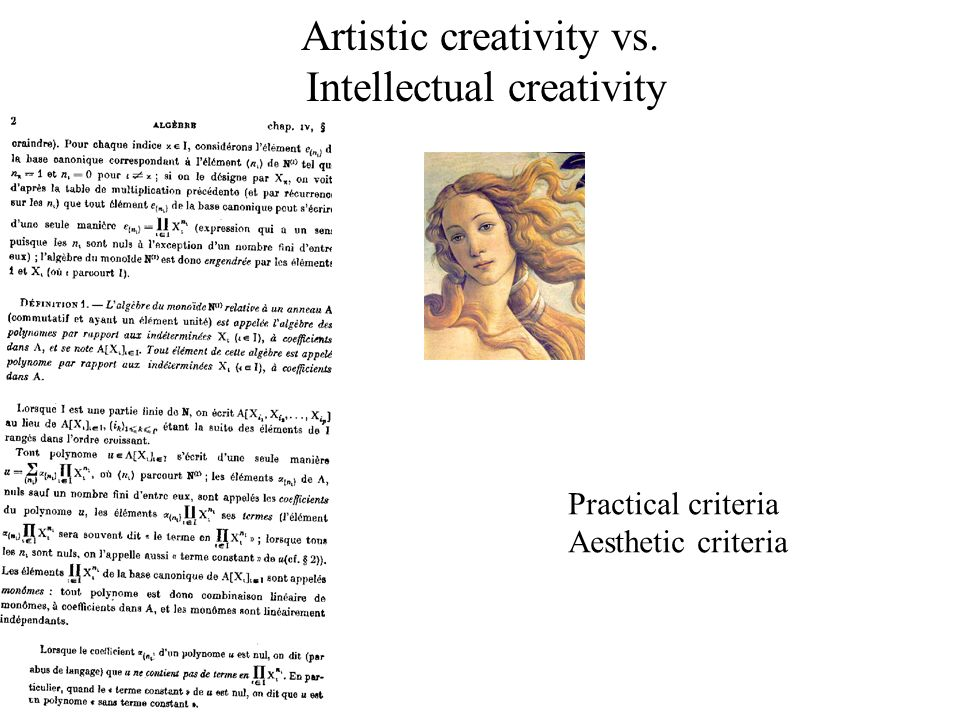 Artistic creativity vs. Intellectual creativity Practical criteria Aesthetic criteria