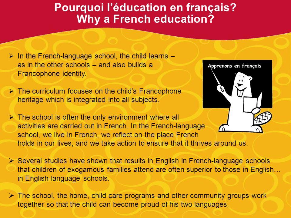 Pourquoi léducation en français.Why a French education.