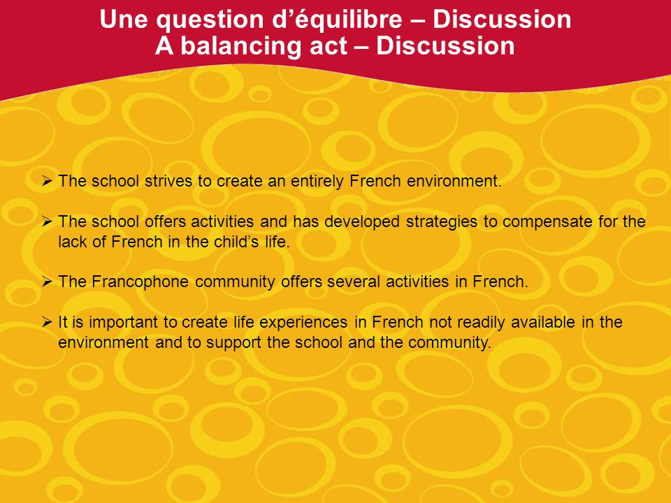 The school strives to create an entirely French environment.