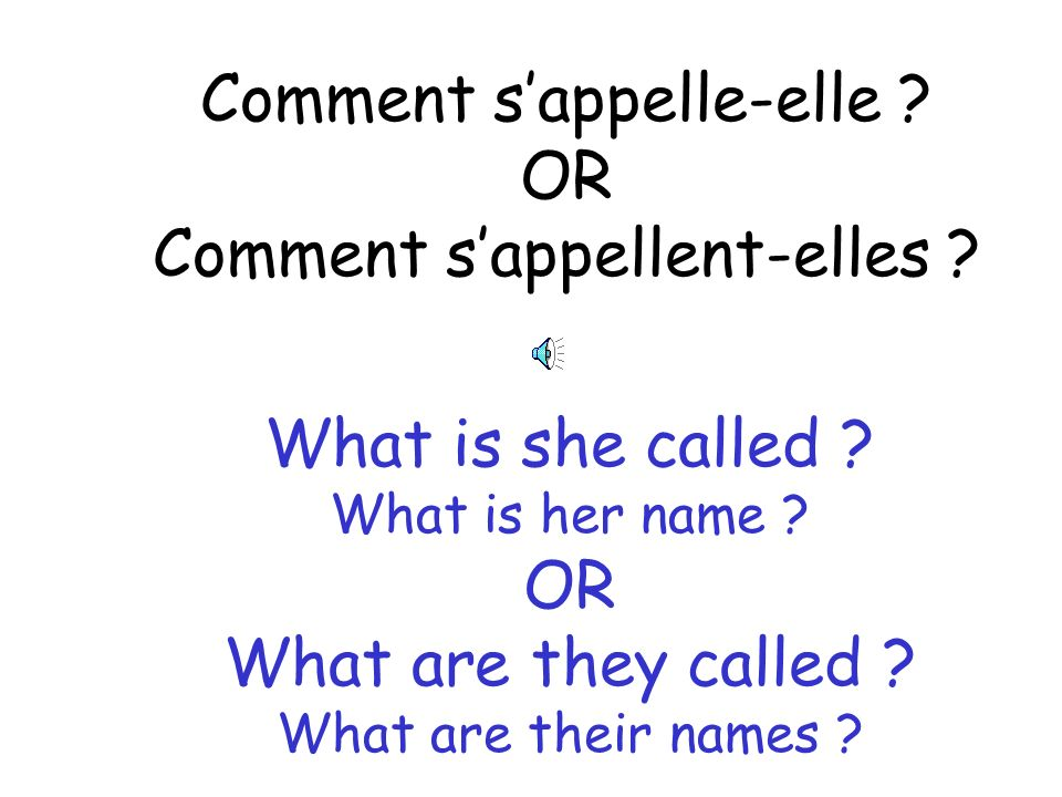 Comment est ta soeur ? What is your sister like ? (What like is your sister ?)