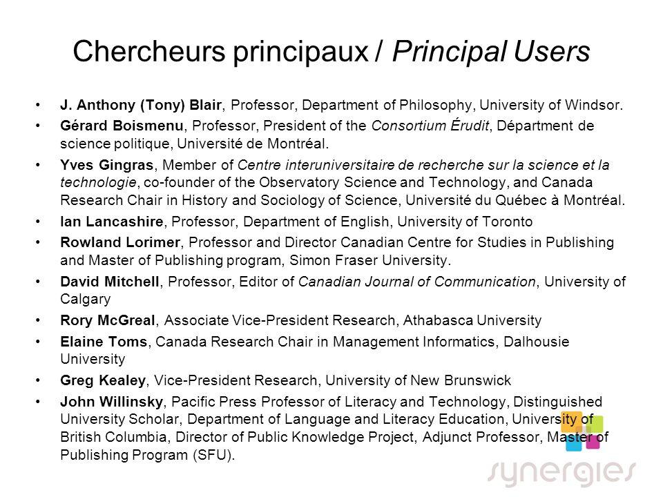 Chercheurs principaux / Principal Users J. Anthony (Tony) Blair, Professor, Department of Philosophy, University of Windsor. Gérard Boismenu, Professo