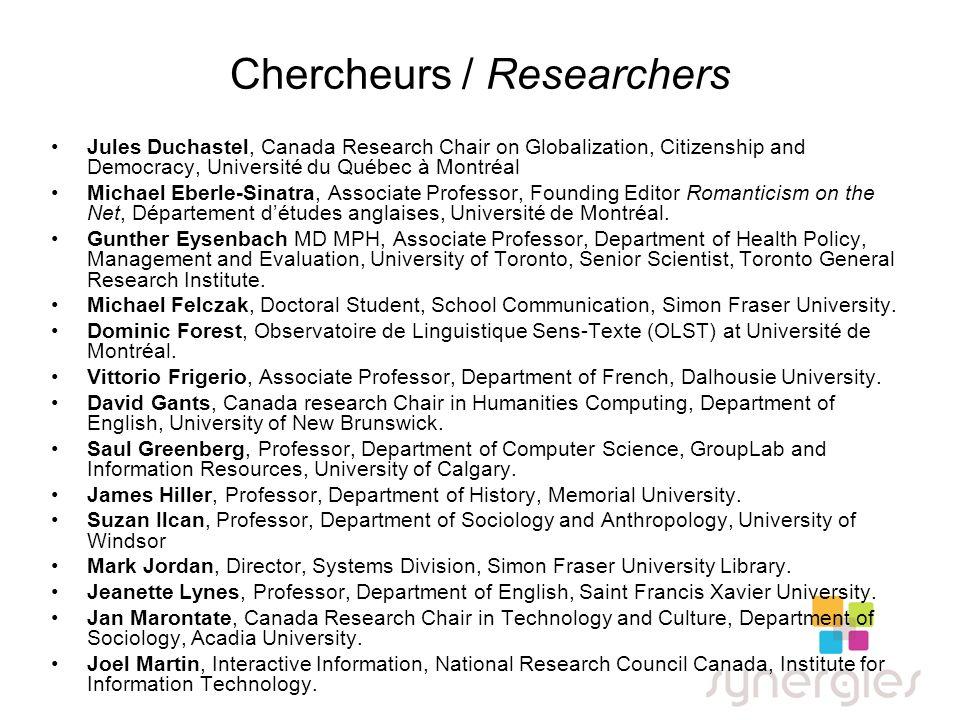 Chercheurs / Researchers Jules Duchastel, Canada Research Chair on Globalization, Citizenship and Democracy, Université du Québec à Montréal Michael E
