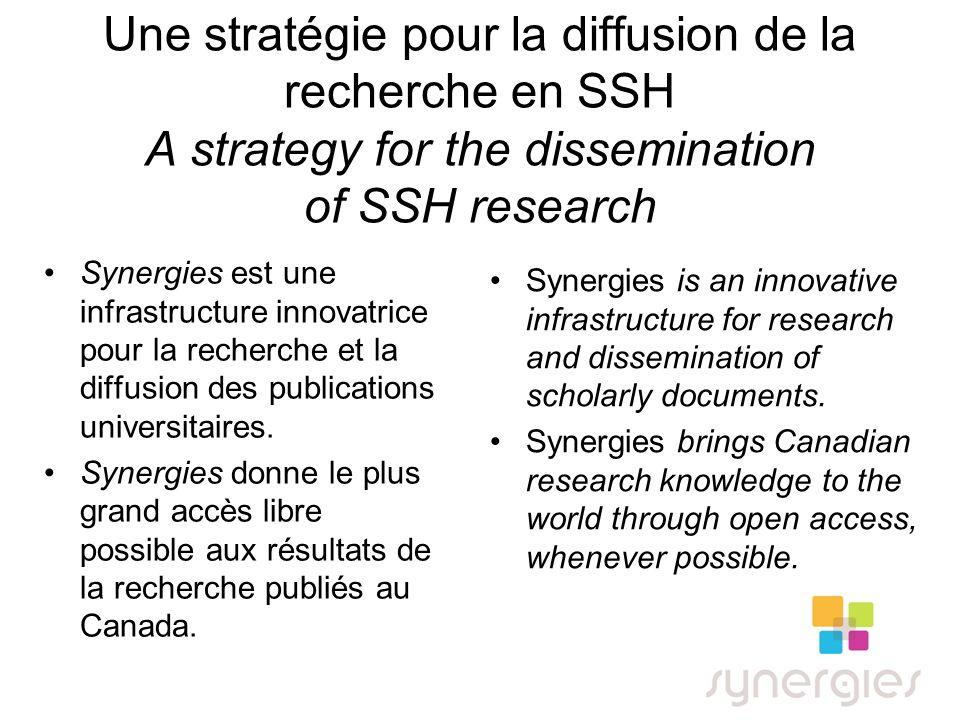 Une stratégie pour la diffusion de la recherche en SSH A strategy for the dissemination of SSH research Synergies est une infrastructure innovatrice pour la recherche et la diffusion des publications universitaires.