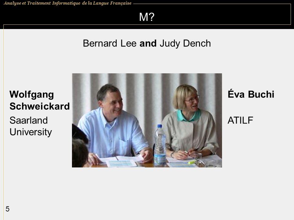 Analyse et Traitement Informatique de la Langue Française 6 If it hadnt been for Q Branch, the DÉRom would have been dead long ago.