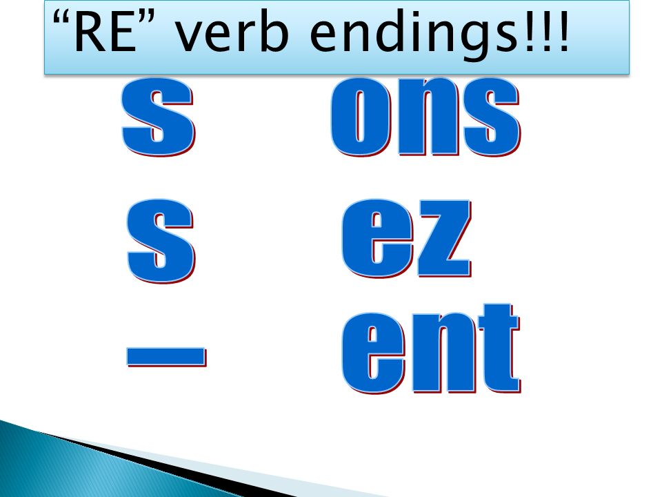 RE verb endings!!!