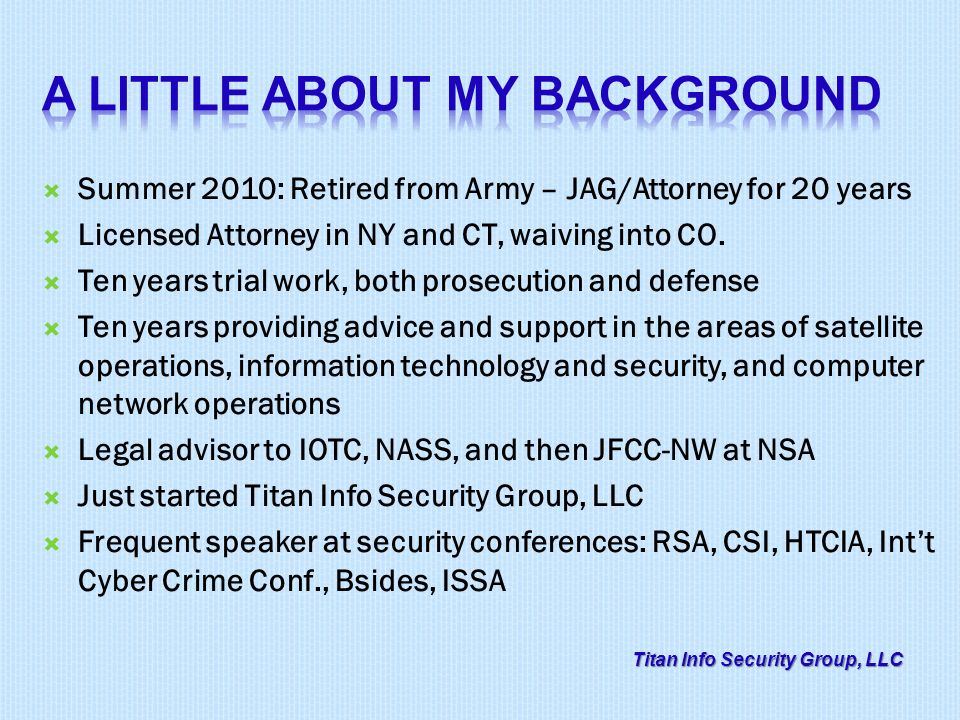 Summer 2010: Retired from Army – JAG/Attorney for 20 years Licensed Attorney in NY and CT, waiving into CO.