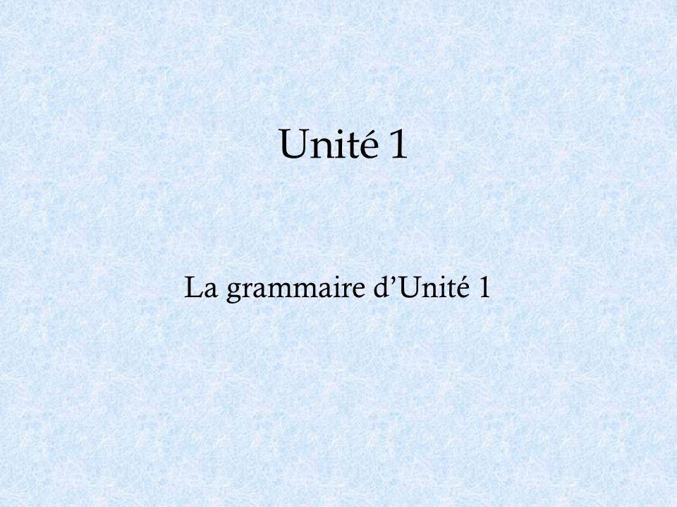 Unité 1 La grammaire dUnité 1