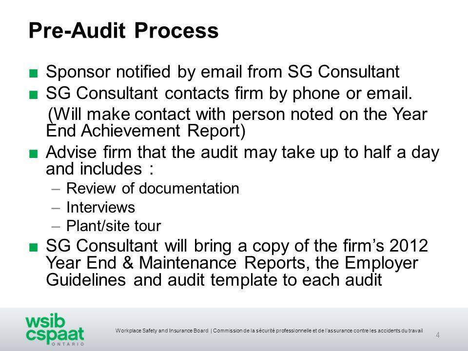 Workplace Safety and Insurance Board | Commission de la sécurité professionnelle et de lassurance contre les accidents du travail Pre-Audit Process Sp