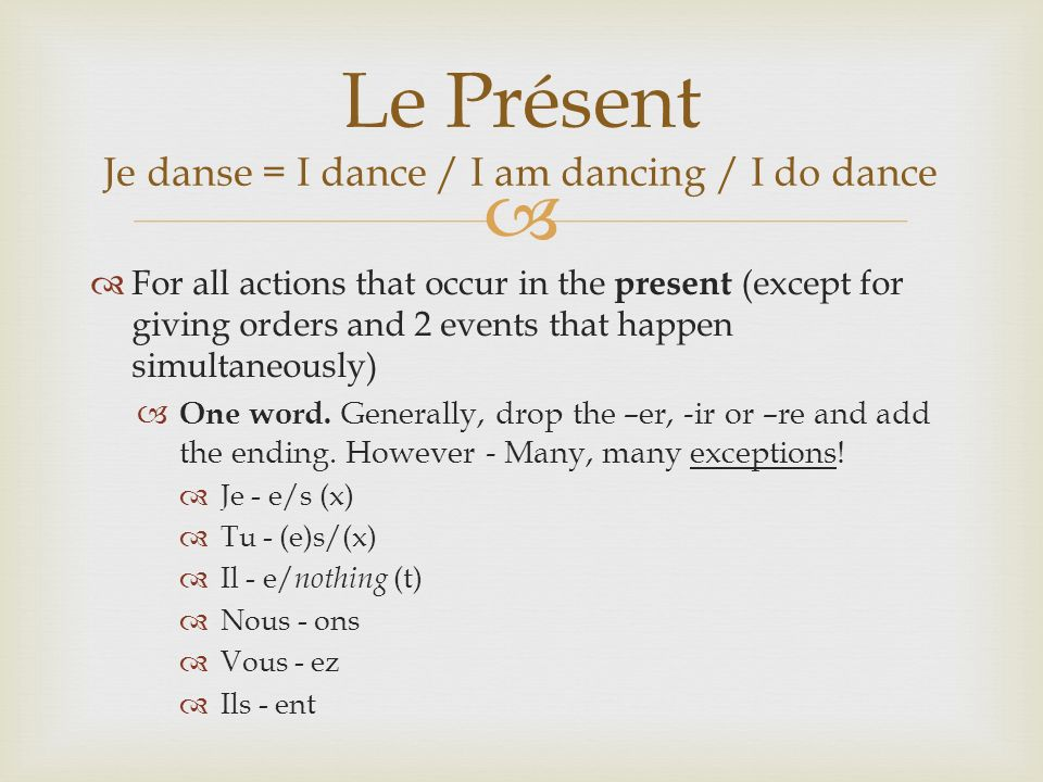 For all actions that occur in the present (except for giving orders and 2 events that happen simultaneously) One word.