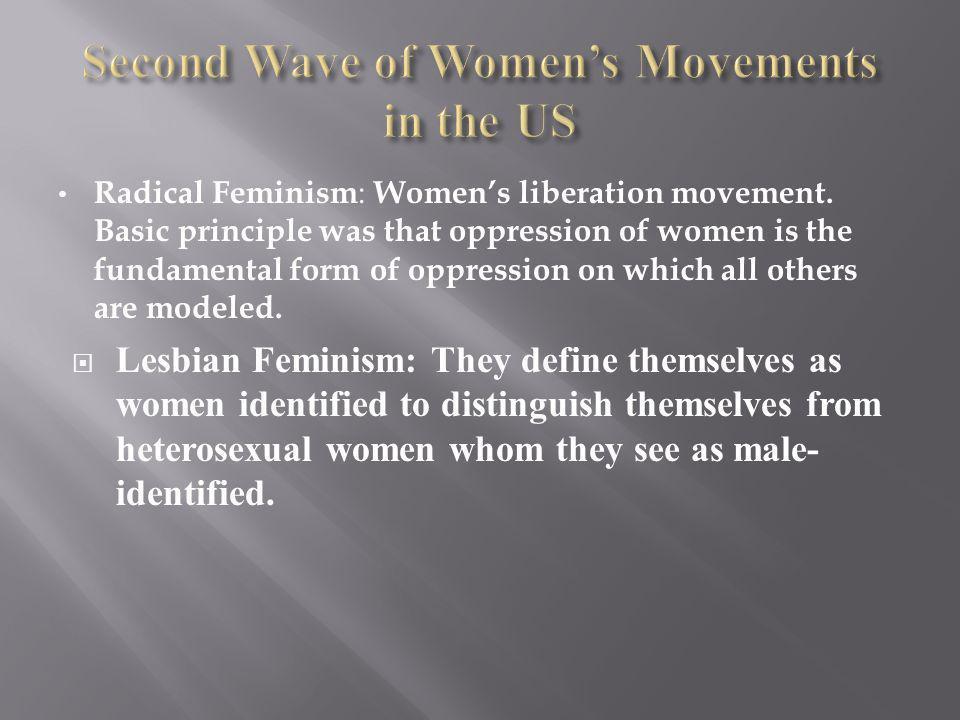 Radical Feminism : Womens liberation movement.
