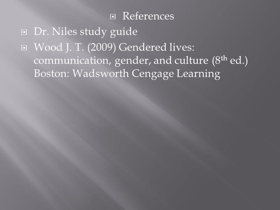 References Dr. Niles study guide Wood J. T.