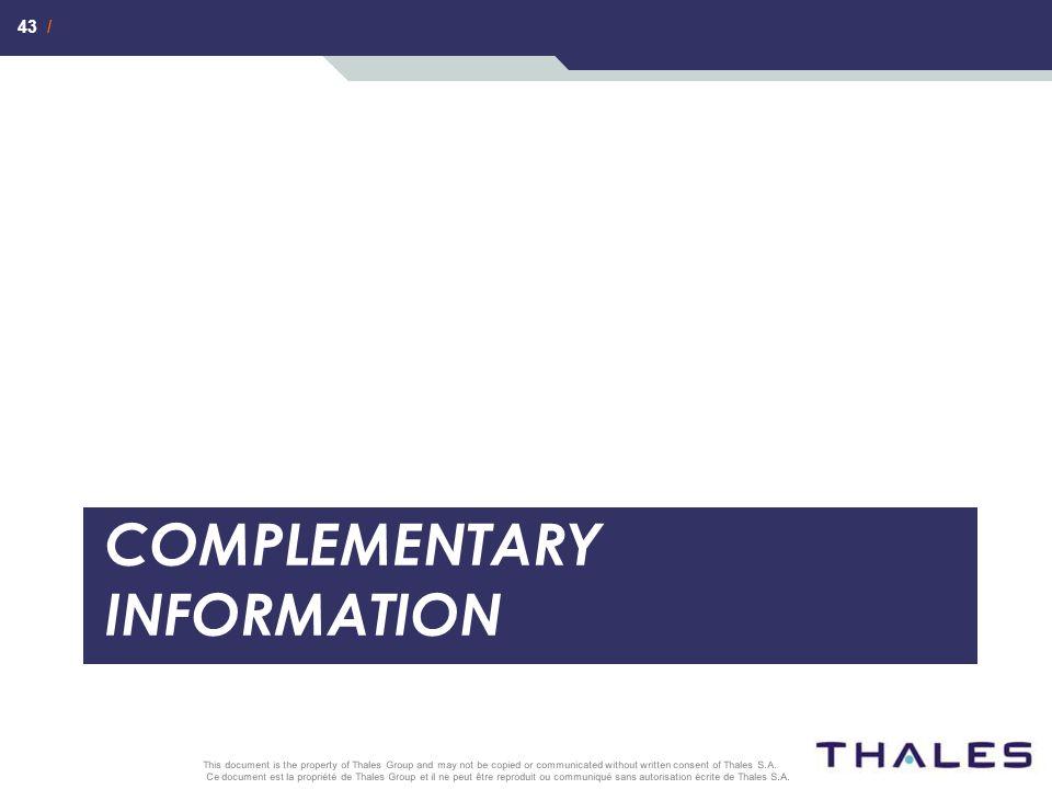 43 / Ce document est la propriété de Thales Group et il ne peut être reproduit ou communiqué sans autorisation écrite de Thales S.A. This document is