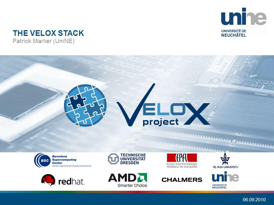Nom Entité 1 Titre général du document THE VELOX STACK Patrick Marlier (UniNE) 06.09.2010