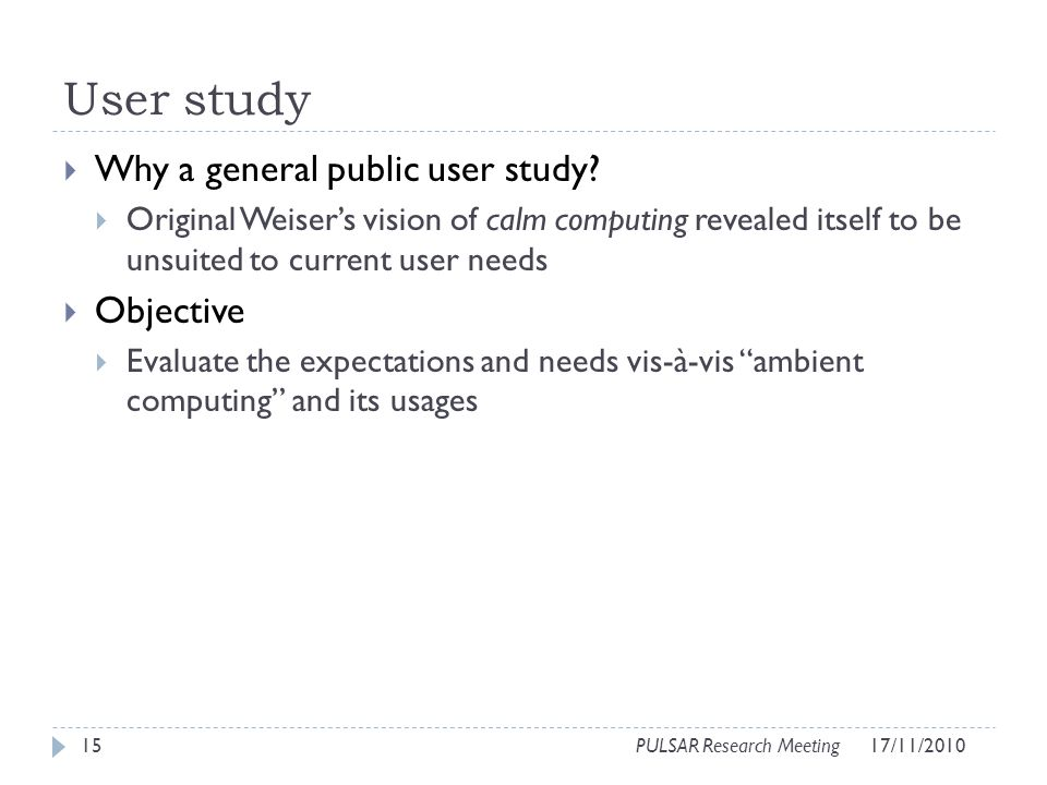 User study Why a general public user study.