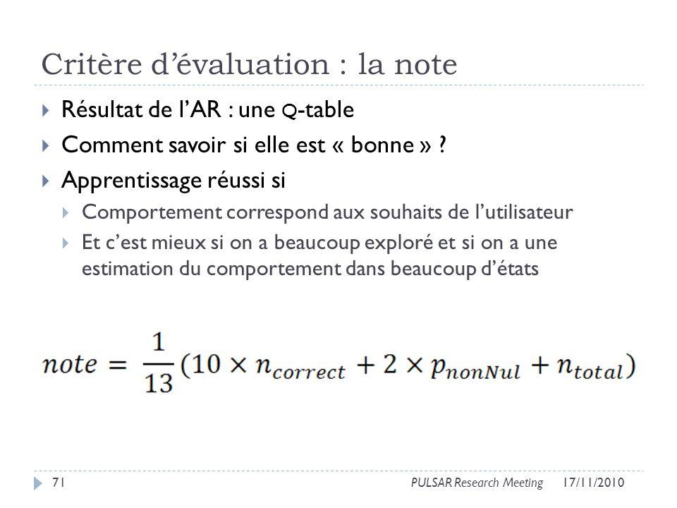 Critère dévaluation : la note Résultat de lAR : une Q -table Comment savoir si elle est « bonne » .