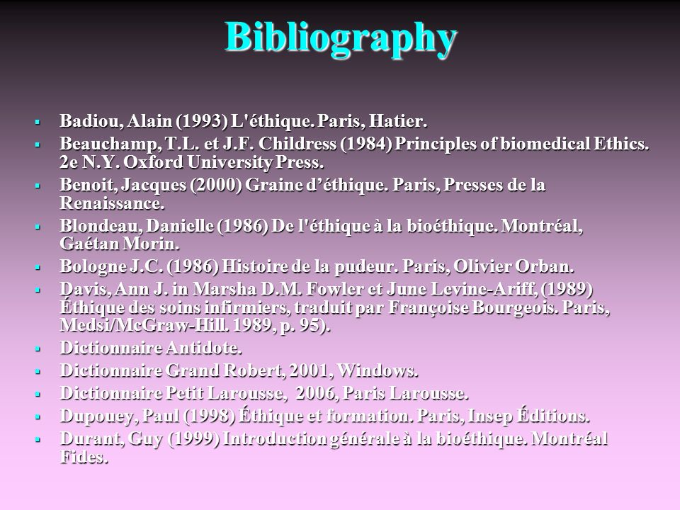 Bibliography Badiou, Alain (1993) L éthique. Paris, Hatier.