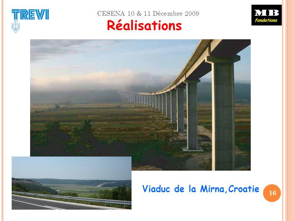 CESENA 10 & 11 Décembre 2009 16 Réalisations Viaduc de la Mirna,Croatie