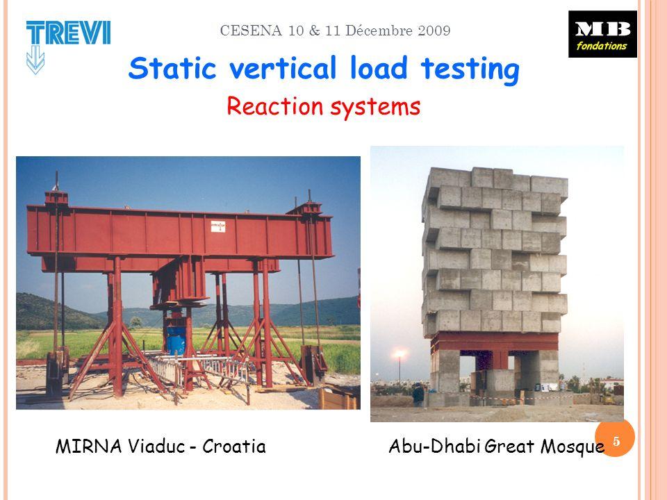 CESENA 10 & 11 Décembre 2009 MIRNA Viaduc - Croatia Abu-Dhabi Great Mosque 5 Static vertical load testing Reaction systems