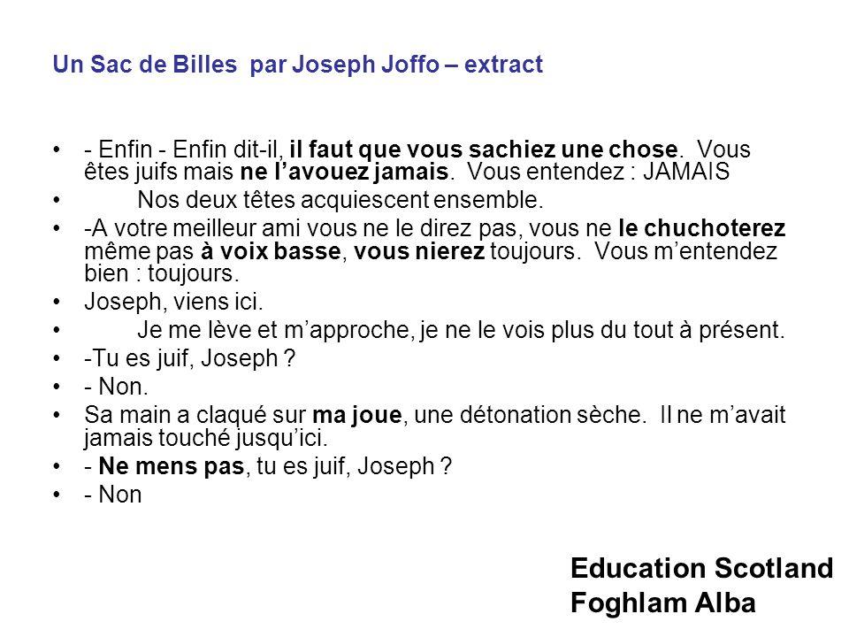 Education Scotland Foghlam Alba Un Sac de Billes par Joseph Joffo – extract - Enfin - Enfin dit-il, il faut que vous sachiez une chose.