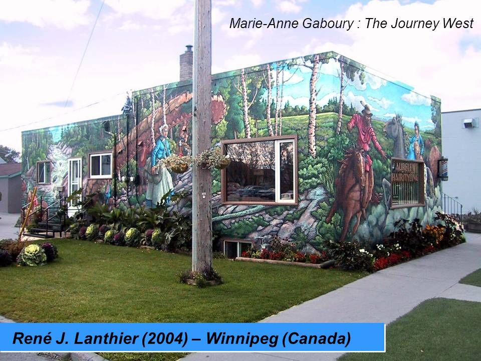 René J. Lanthier (2004) – Winnipeg (Canada) Marie-Anne Gaboury : The Journey West