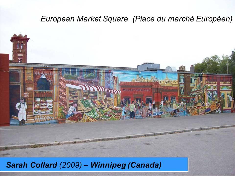 Sarah Collard (2009) – Winnipeg (Canada) European Market Square (Place du marché Européen)