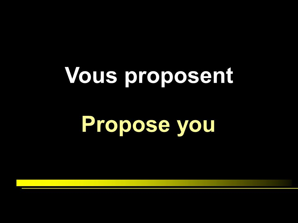 Vous proposent Propose you