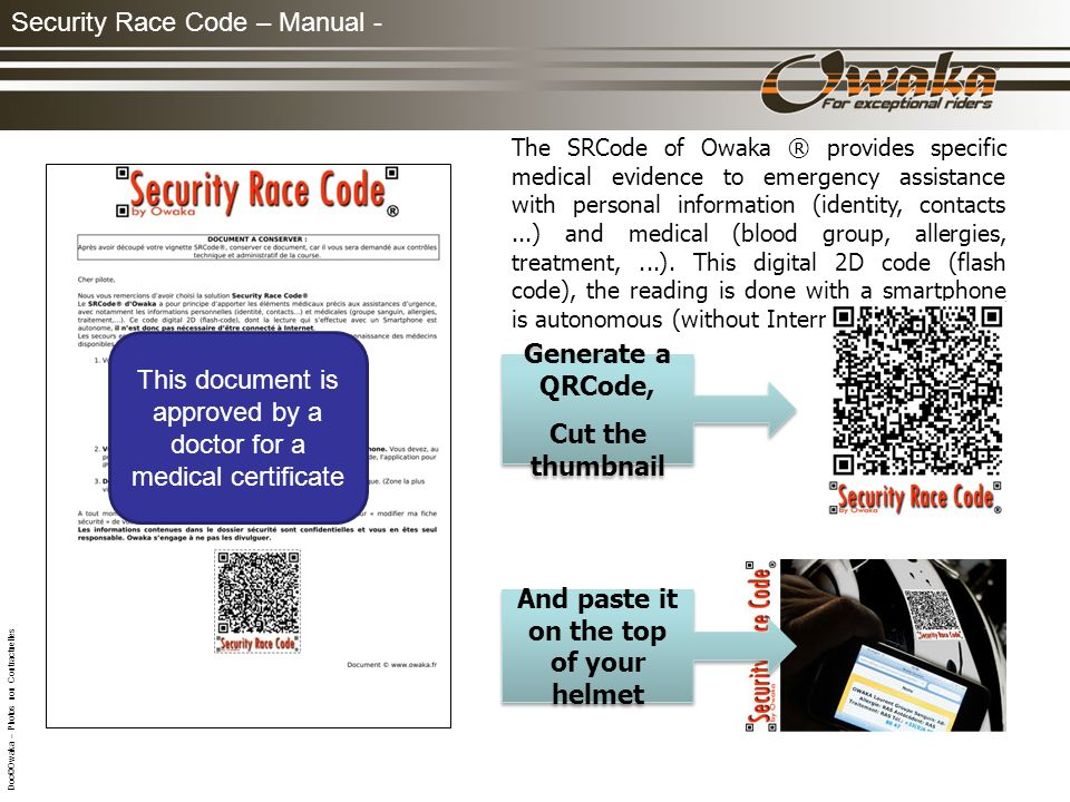 Security Race Code – Manual - The SRCode of Owaka ® provides specific medical evidence to emergency assistance with personal information (identity, contacts...) and medical (blood group, allergies, treatment,...).