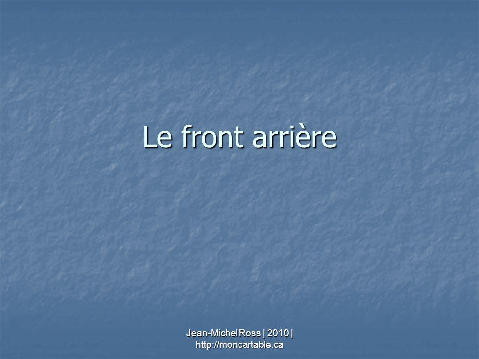Le front arrière Jean-Michel Ross | 2010 | http://moncartable.ca