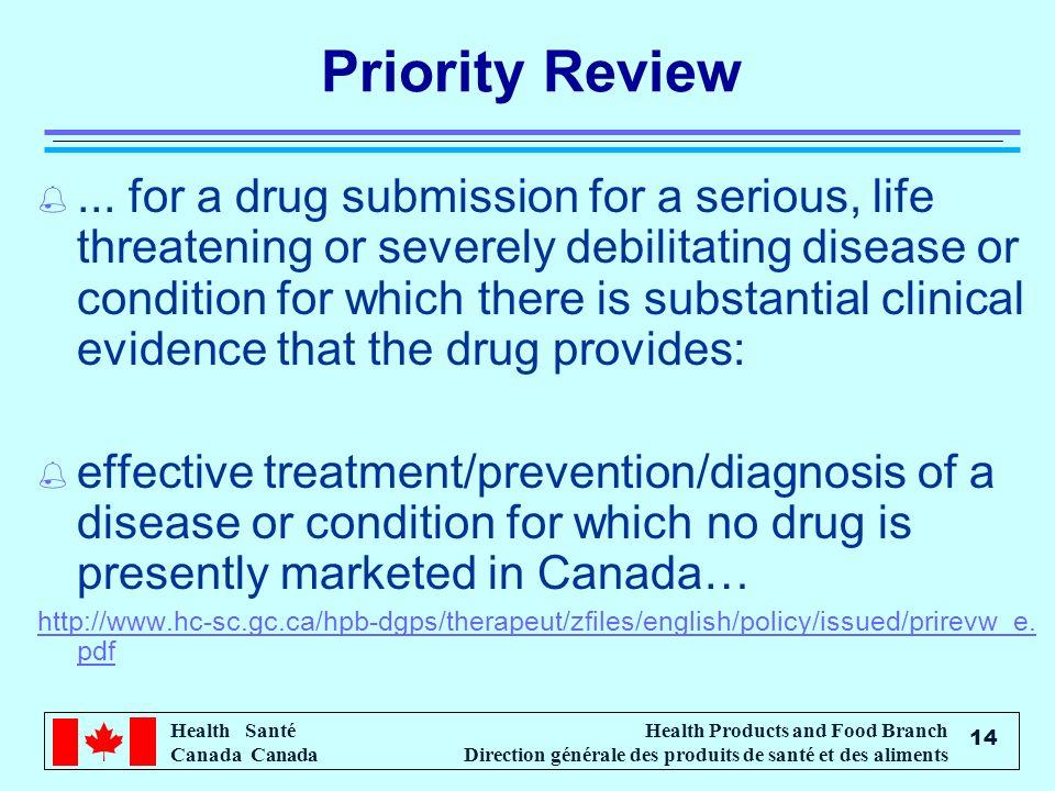 Health Santé Canada Health Products and Food Branch Direction générale des produits de santé et des aliments 14 Priority Review %... for a drug submis