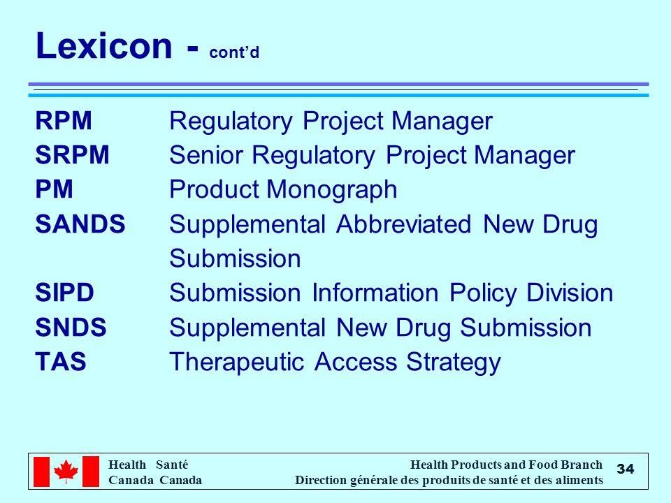 Health Santé Canada Health Products and Food Branch Direction générale des produits de santé et des aliments 34 Lexicon - contd RPMRegulatory Project