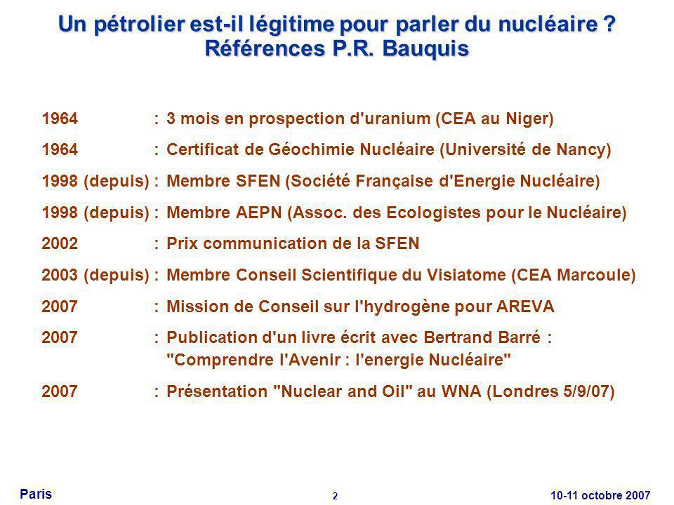 10-11 octobre 2007 2 Paris Un pétrolier est-il légitime pour parler du nucléaire .