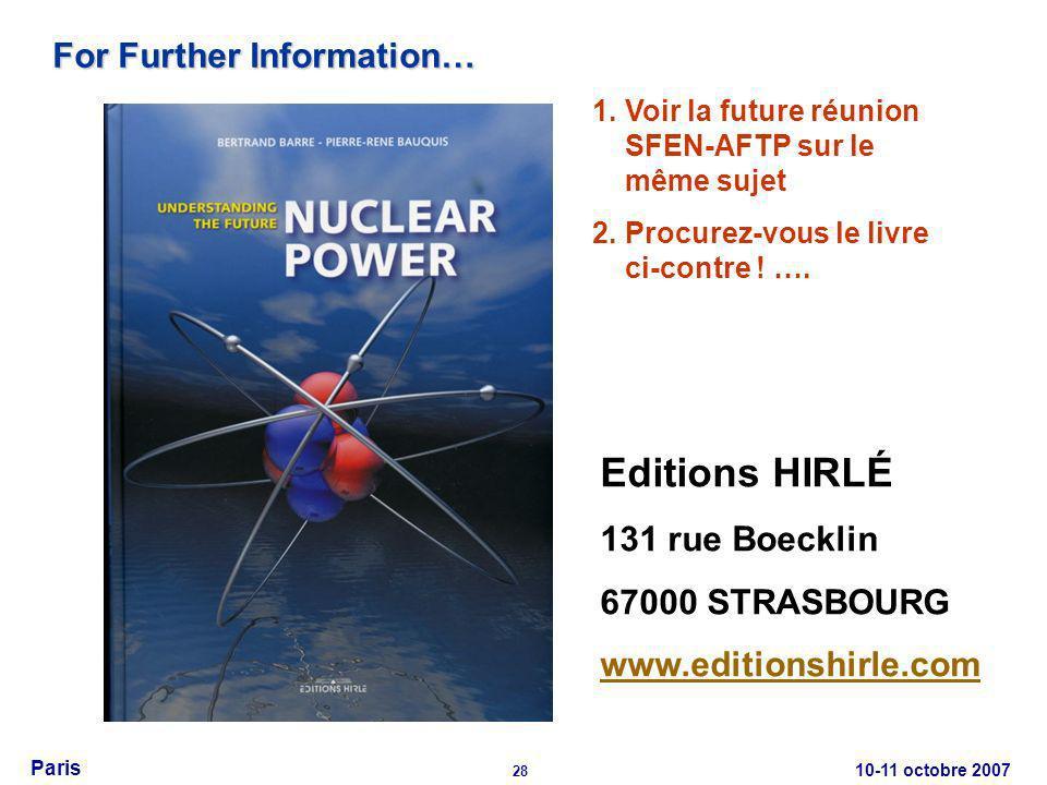 10-11 octobre 2007 28 Paris For Further Information… Editions HIRLÉ 131 rue Boecklin 67000 STRASBOURG www.editionshirle.com 1.Voir la future réunion SFEN-AFTP sur le même sujet 2.Procurez-vous le livre ci-contre .
