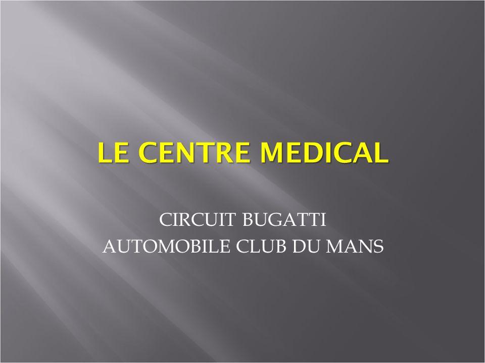LE CENTRE MEDICAL CIRCUIT BUGATTI AUTOMOBILE CLUB DU MANS