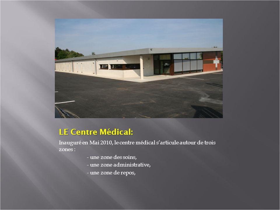 LE Centre Médical: Inauguré en Mai 2010, le centre médical sarticule autour de trois zones : - une zone des soins, - une zone administrative, - une zone de repos,