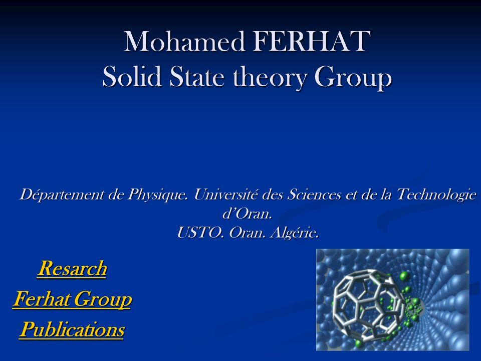 Mohamed FERHAT Solid State theory Group Département de Physique. Université des Sciences et de la Technologie dOran. USTO. Oran. Algérie. Mohamed FERH