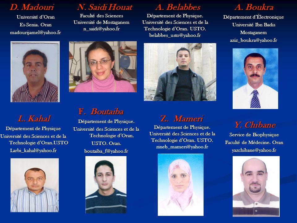 A. Boukra A. Boukra Département dÉlectronique Université Ibn Badis Mostaganemaziz_boukra@yahoo.fr N. Saidi Houat N. Saidi Houat Faculté des Sciences U