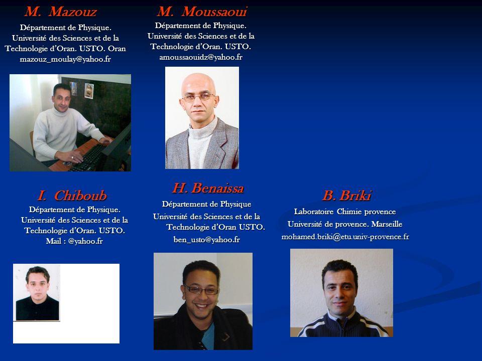 M. Moussaoui M. Moussaoui Département de Physique. Université des Sciences et de la Technologie dOran. USTO. amoussaouidz@yahoo.fr I. Chiboub I. Chibo