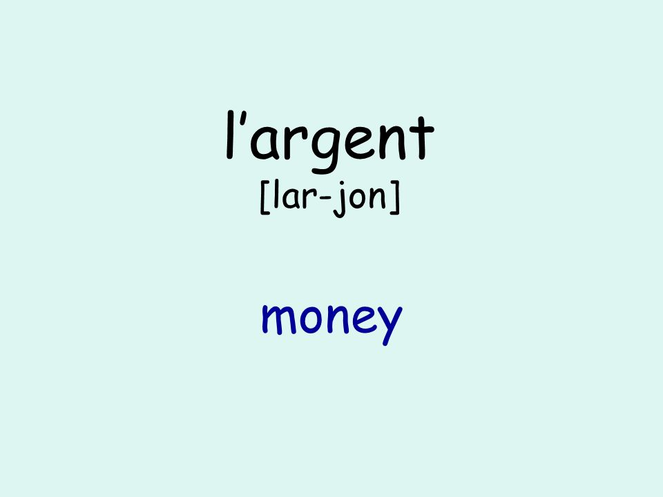 largent [lar-jon] money