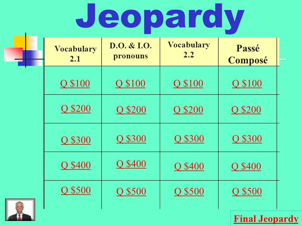 Jeopardy Vocabulary 2.1 D.O. & I.O.